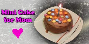 How to Bake a Mini Cake | A cake recipe for mom